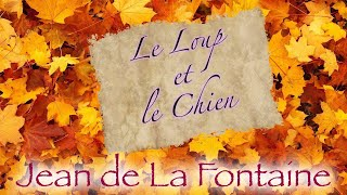 Le Loup et le Chien, fable de La Fontaine