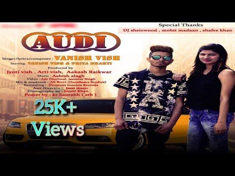 Audi Full Video Song Vanish Vish  | Song 2018