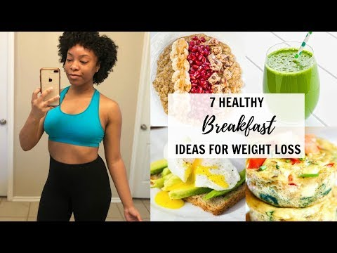 7 HEALTHY BREAKFAST IDEAS FOR EVERY DAY OF THE WEEK | HEALTHY BREAKFAST FOR WEIGHT LOSS!!