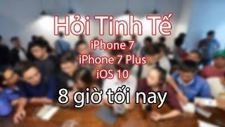 tinhtevn  live hoi dap ve iphone 7 iphone 7 plus ios 10