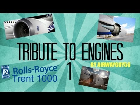 Tribute To Engines I: Rolls Royce Trent 1000
