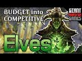 Modern Elves - Upgrade from budget into competitive: Budget to Tier 1
