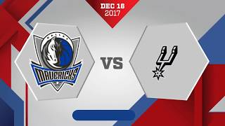 Dallas Mavericks vs. San Antonio Spurs - December 17, 2017