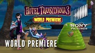 HOTEL TRANSYLVANIA 3: SUMMER VACATION - World Premiere