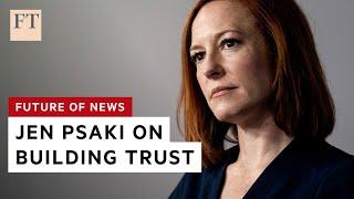 Jen Psaki on communicating with the press I FT