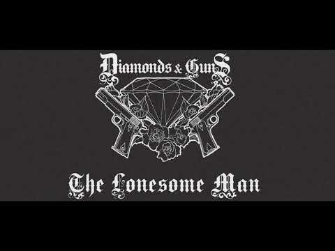 Diamonds and Guns - The Lonesome Man [Official Musicvideo]