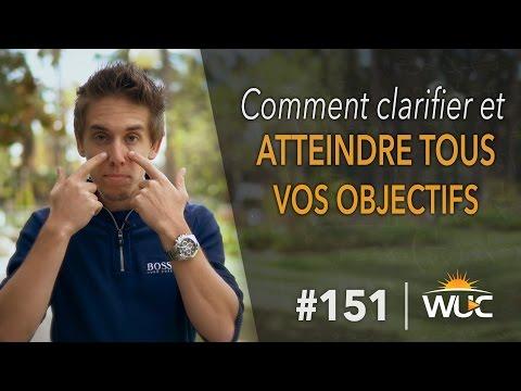 Comment clarifier et atteindre tous vos objectifs - #WUC 151 - 1er WUC de la saison 2