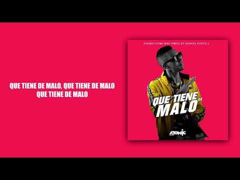 Atomic Otro Way  QUE TIENE DE MALO  Video Lyric