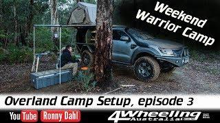 Overland Camp Setup episode 3