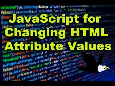 JavaScript For Changing HTML Attribute Values