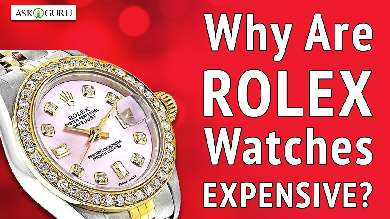 The Truth About Rolex Prices Why Rolex Watches Are So Expensive
