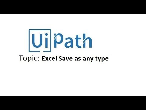 UiPath Tutorials - Excel save as Any type