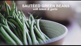 Sauteed Green Beans With Lemon & Garlic | Farm To Table Family | Pbs Parents