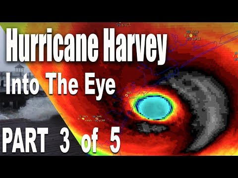 Hurricane Harvey - Intensifies to Category 4 Offshore - Part 3 of 5