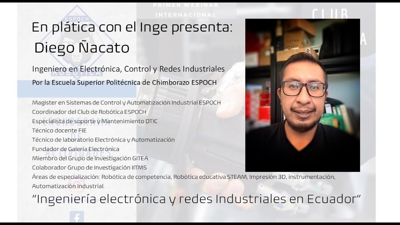 En plática con el Inge presenta:  Diego Ñacato, Ingeniero Electrónico desde Ecuador.