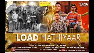 Load Hathiyaar (Official Video)   Sandeep Chauhan, Ft. S,R Chauhan,   New haryanvi Songs 2021