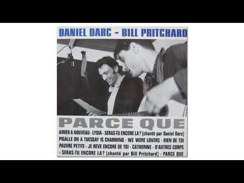 Daniel Darc & Bill Pritchard - Comment Te Dire Adieu (Official Audio)