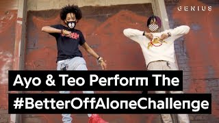 "Official Ayo & Teo ""Better Off Alone"" Dance Challenge Video"