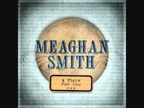 Meaghan Smith -  A piece for you