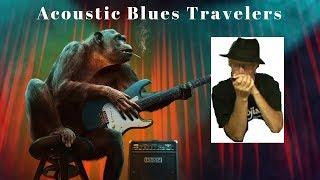 Acoustic Blues Guitar - The Acoustic Blues Traveller's Guitar Songs