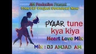 Pyaar Tune Kya Kiya (Heart Love Mix) DJ AMJAD - FLS Project Download For Free