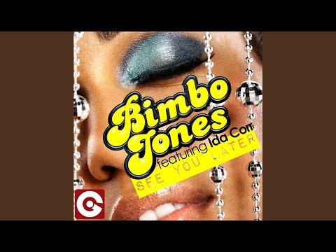 bimbo jones ft ida corr - see you later