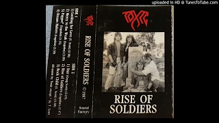 Toxic - Rise Of Soldiers [1987]