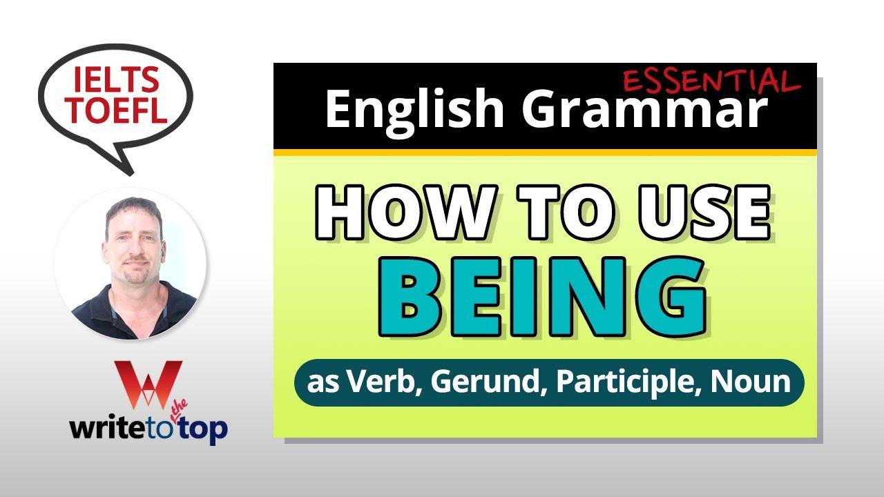 Download How to Use BEING (verb, gerund, participle, noun)