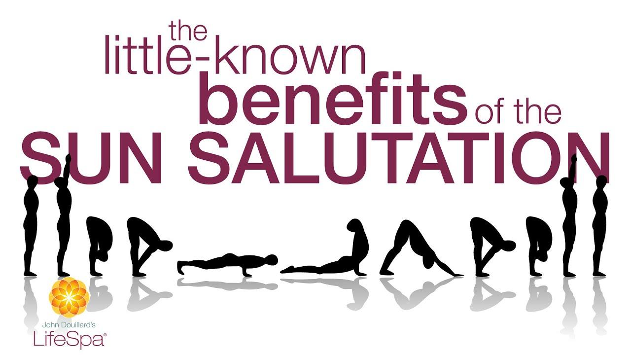 The Little-Known Benefits of the Sun Salutation | John ...