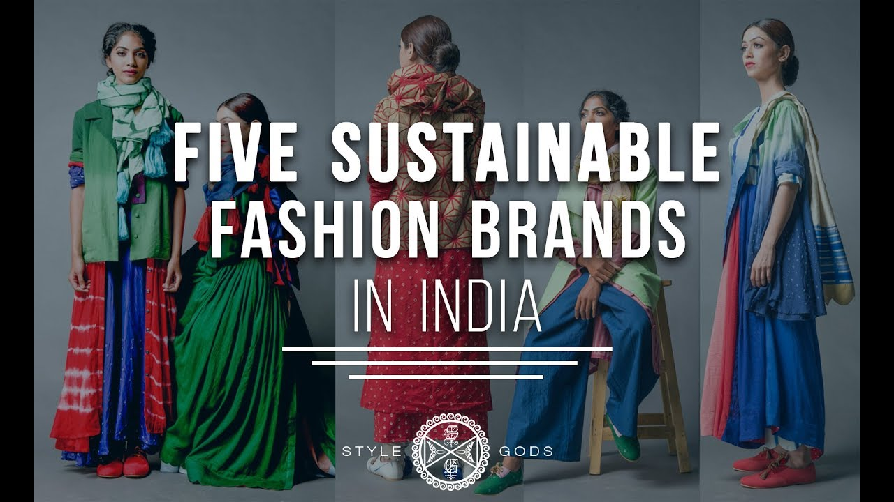 Sustainable Fashion Brands In India Youtube