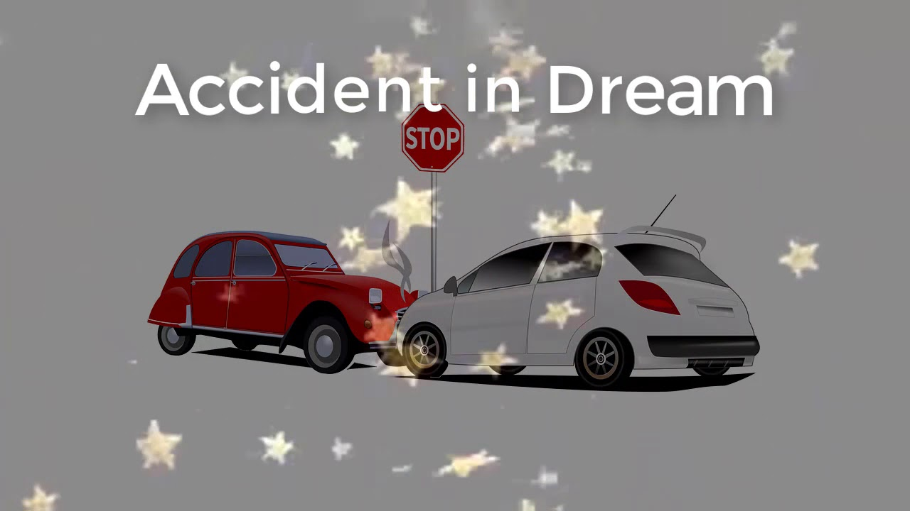 what is the meaning of accident in dream |  Dreams Meaning and Interpretation