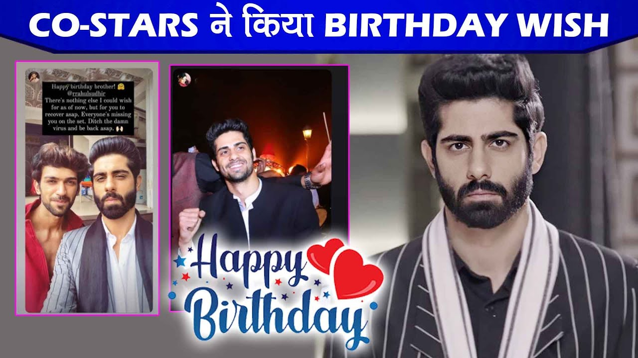 Download Happy Birthday Rrahul Sudhir: Ishq Mein Marjawan Co-stars Share Best Wishes On  Rrahul's Birthday