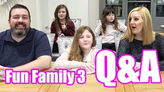 We answer YOUR questions! Fun Family Three Q & A