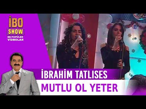 Mutlu Ol Yeter - İbrahim Tatlıses - Canlı Performans