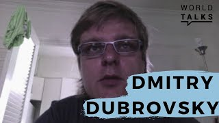 World-Talks # Dmitry Dubrovsky