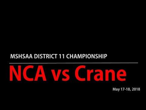 District 11 Championship Crane vs  NCA 5-17-18