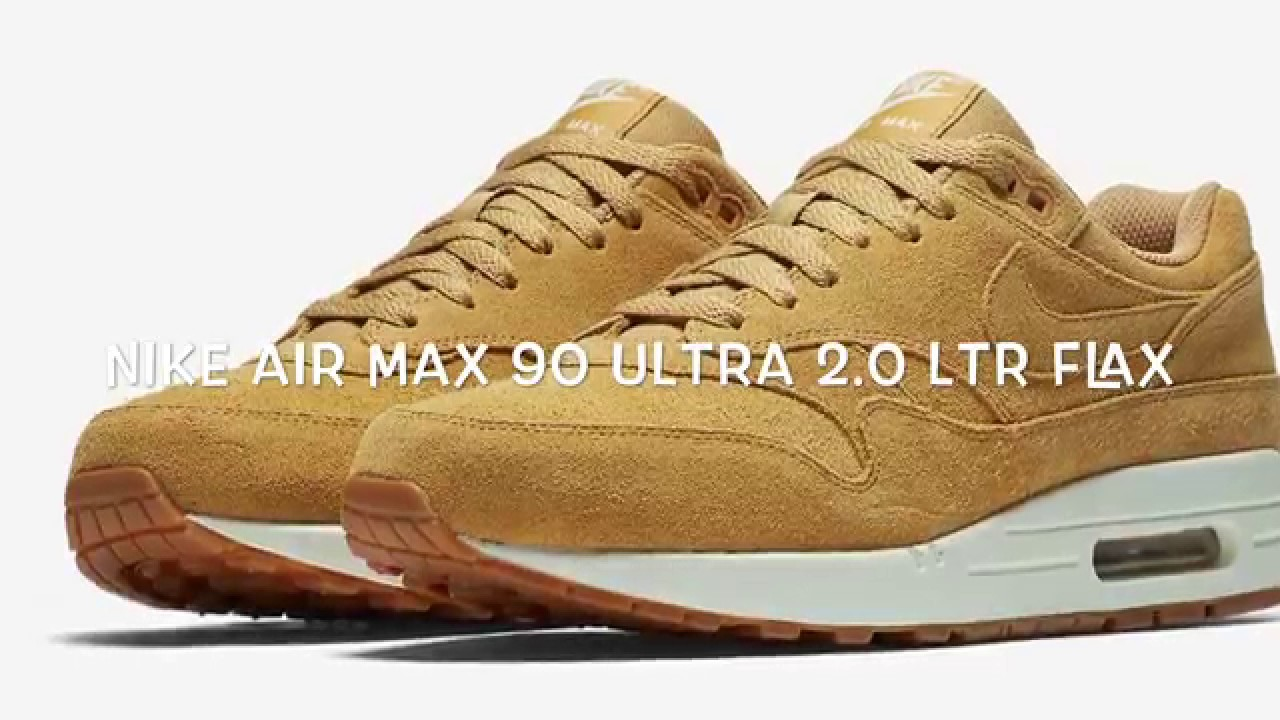796e9ff3e19 REVIEW ON THE NIKE AIR MAX 90 ULTRA 2.0 LTR FLAX - YouTube