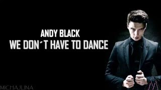Andy Black - We Don´t Have To Dance - Lyrics with audio