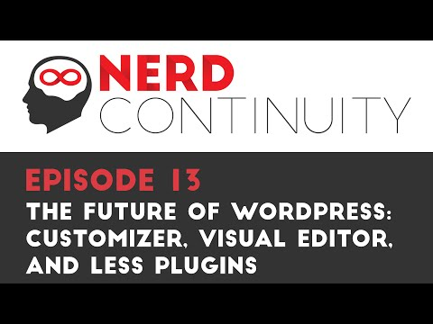 Episode 13 - The future of WordPress, Customizer, Visual Editor and less Plugins