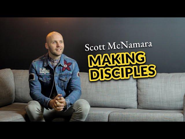 Scott McNamara - Making Disciples