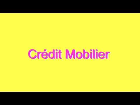 How to Pronounce Crédit Mobilier