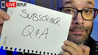 YouTube Subscriber Q & A | Mobile Live Streaming Session