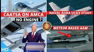 Download Indian Defence Updates : CAATSA on AMCA,TEDBF Design Freeze,Naval AURA UCAV,Meteor Based AAM Offer