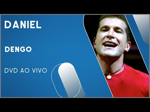 Daniel - Dengo (DVD Ao Vivo)