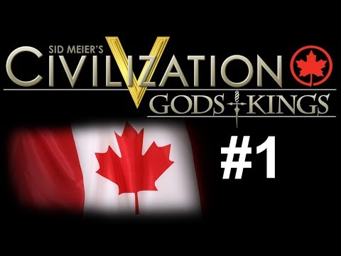 "Civilization 5: Gods & Kings - Canada ep. 1 ""Getting Started"""