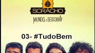 03 - #TudoBem - Scracho | Mundo a Descobrir