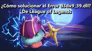 ¿Cómo solucionar el Error d3dx9_39.dll LoL? - De League of Legends