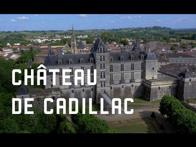 Le Château de Cadillac en Nouvelle Aquitaine