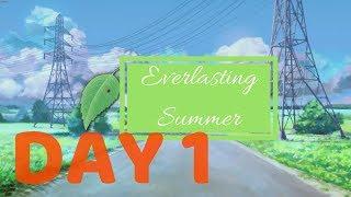 Everlasting Summer   DAY 1
