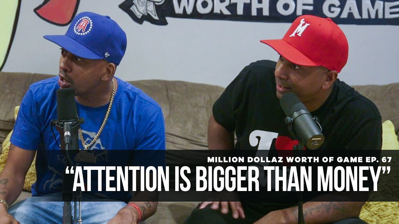 "Million Dollaz Worth of Game Episode 67: ""Attention Is Bigger Than Money"""